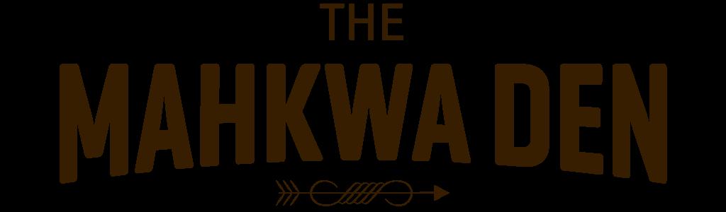 The Mahkwa Den